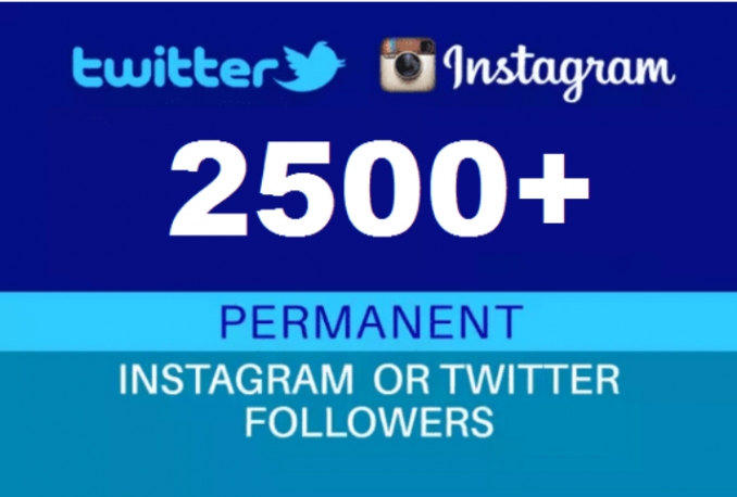 add 2500 geniune and real twitter or Instagram followers