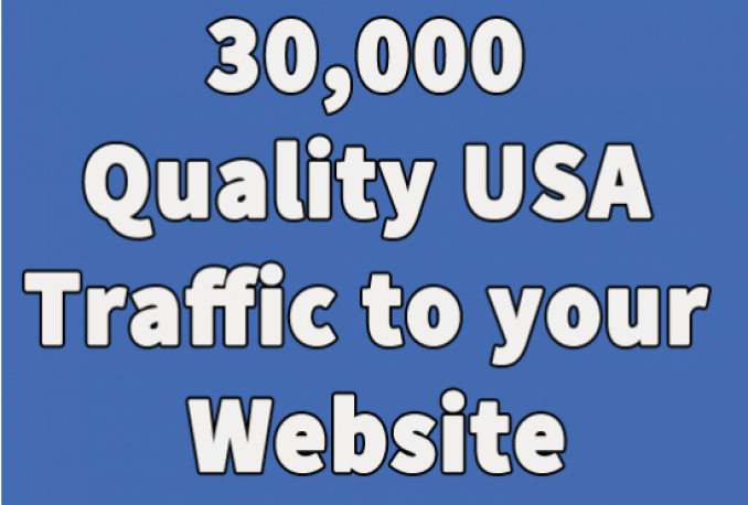 send 30,000 quality USA traffic to your website