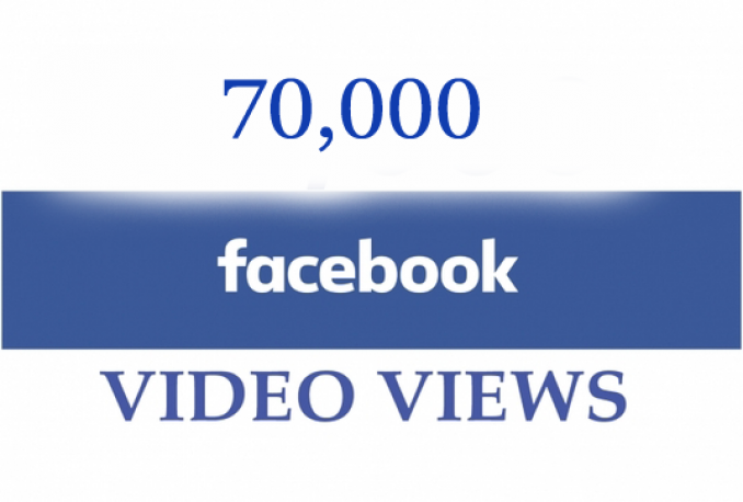 provide 70,000 facebook video views