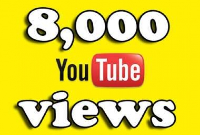 give you 8000 YouTube views instant start
