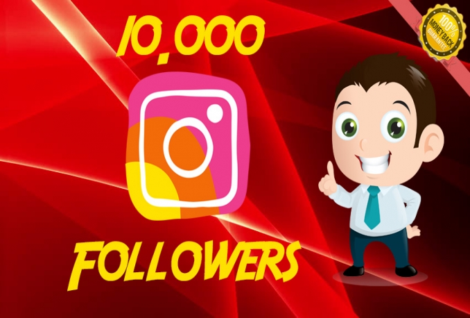 Add 10,000 high quality Instagram Follower  =>  Instant Start and Complete