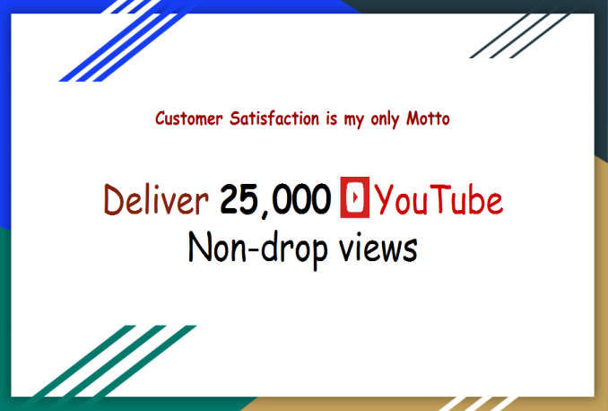 give you 25000 youtube Views >>Instant start>>