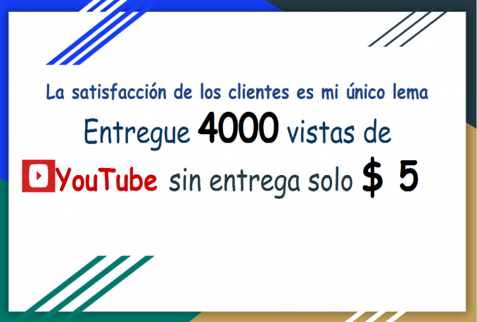 Entregue 4000 vistas de YouTube sin entrega