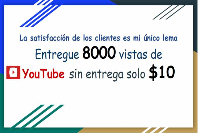 Entregue 8000 vistas de YouTube sin entrega