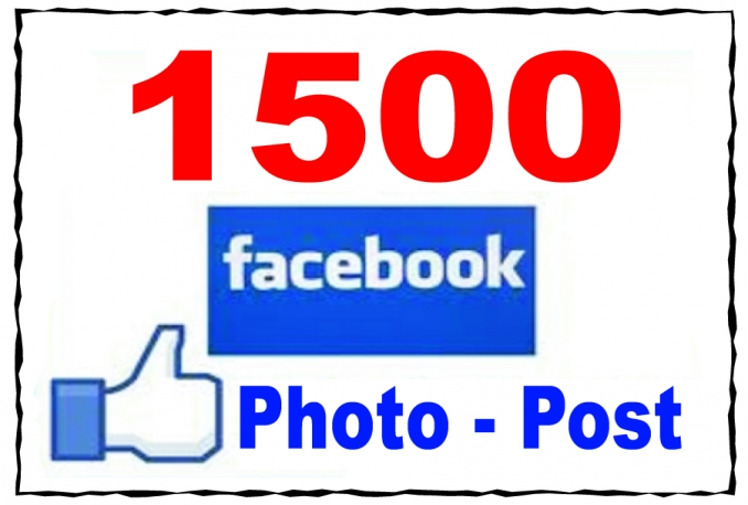 Get You 1500+ Facebook Photo OR Post Likes