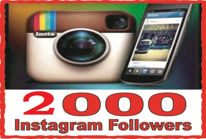 2000 high quality Instagram Follower or Likes your profile To Improve your Social Media