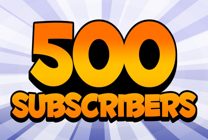 give 500 Youtube Channel Subscribers