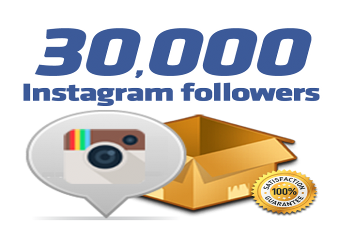 deliver 30,000 Instagram Followers 30 days Refill