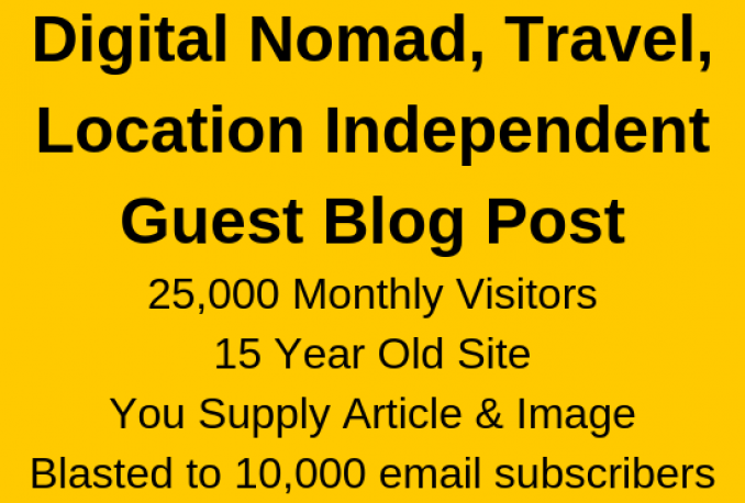 FEATURE YOU on guest post on travel, digital nomad, location independent blog + EMAIL BLAST to 10K